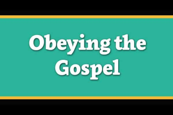 Obeying the Gospel